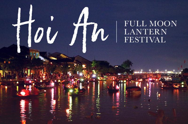 【ホイアンのランタン祭り】旧市街が満月とランタンで彩られる幻想的な一夜をレポ