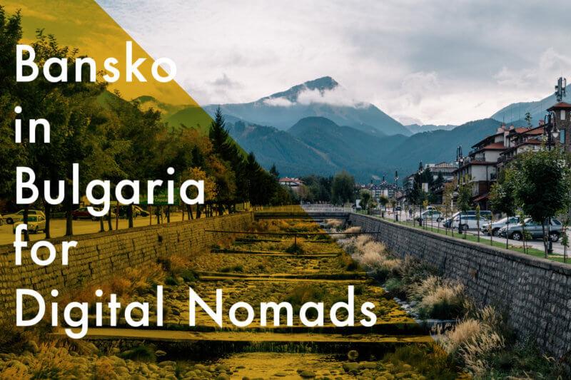【ノマド生活inバンスコ】ブルガリアの山奥にあるノマドの聖地に潜入!
